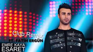 Fatih Ergün feat. Emre Kaya - Esaret (Club Remix)