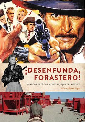 ¡Desenfunda, Forastero! - Alfonso Bueno López (2019)