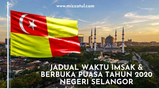 Jadual Waktu Imsak & Berbuka Puasa Tahun 2020 Negeri Selangor