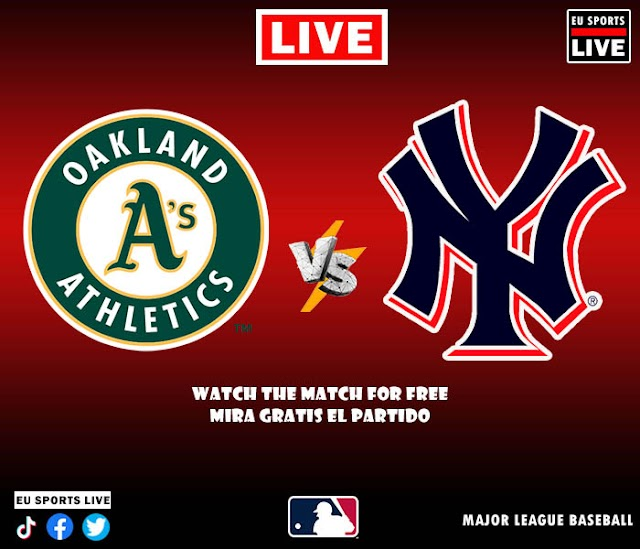 EN VIVO   Oakland Athletics vs. New York Yankees, juego de la MLB 2021 Estados Unidos   Ver gratis el partido