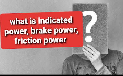 In mechanical applied scientific discipline lecture today nosotros written report of ic engine ability Indicated power, Brake power, friction ability