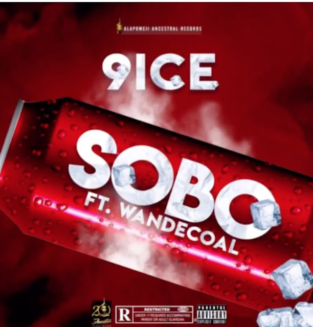 "9ice – ""Sobo"" ft. Wande Coal (Mp3 Download)"