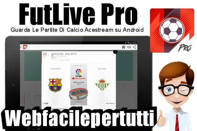 FutLive Pro | La Migliore App Per Guardare Le Partite Di Calcio Acestream su Android