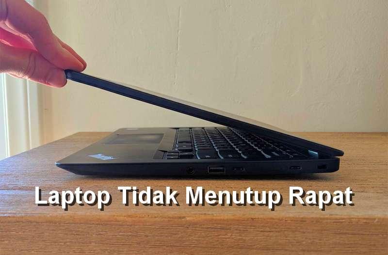 Penyebab dan Solusi Laptop Tidak Menutup Rapat (ifixit.com)
