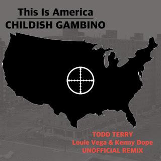 Childish Gambino - This Is America (Todd Terry & Louie Vega & Kenny Dope Remix)