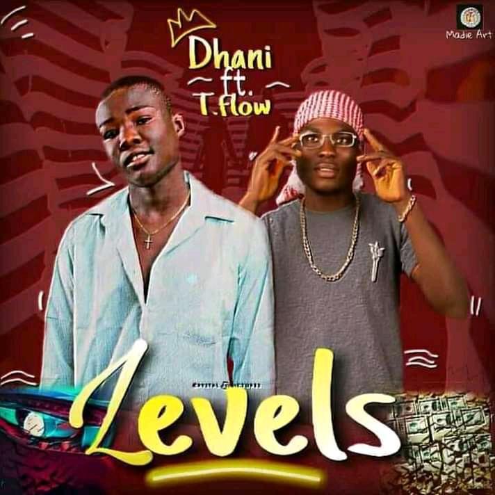 [MUSIC]:- Dahni ft. T Flow – Levels #Arewapublisize