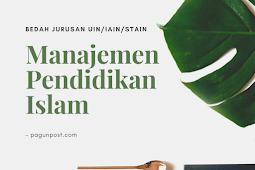 Prospek Jurusan Manajemen Pendidikan Islam (MPI)