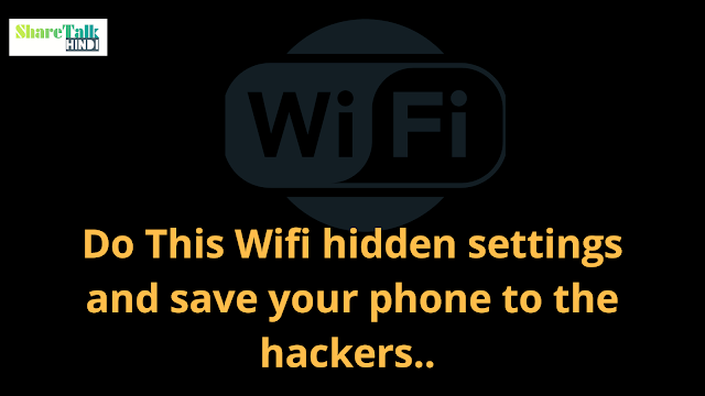 Wifi hacking se bachne ka tarika, wifi important settings