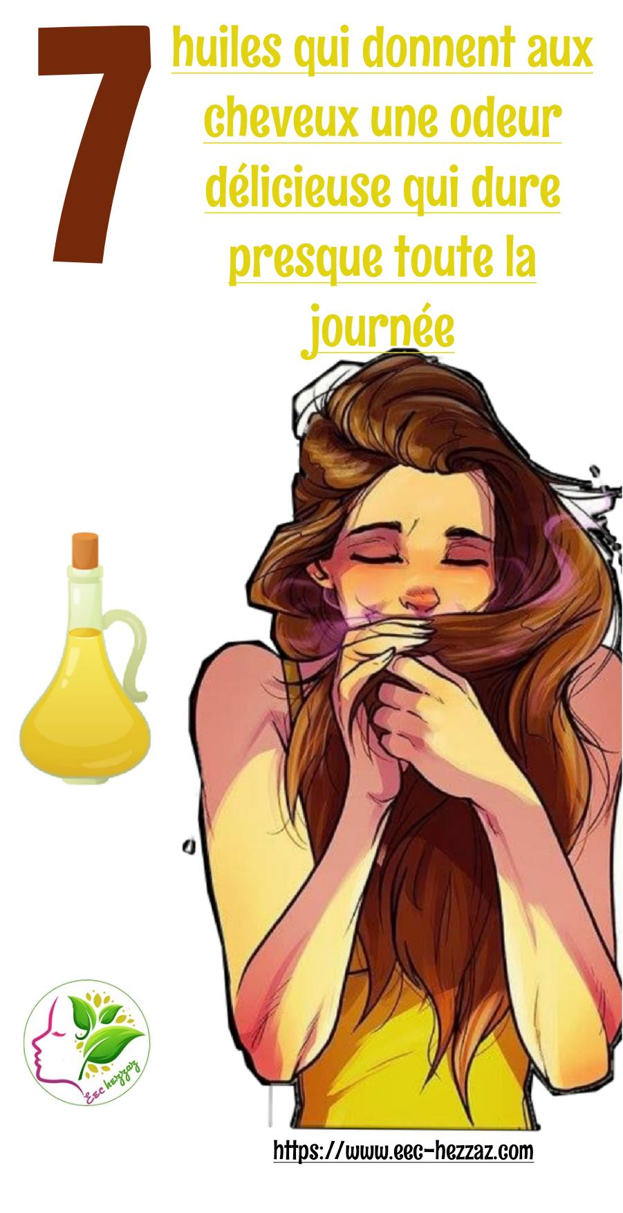 7 huiles qui donnent aux cheveux une odeur délicieuse qui dure presque toute la journée
