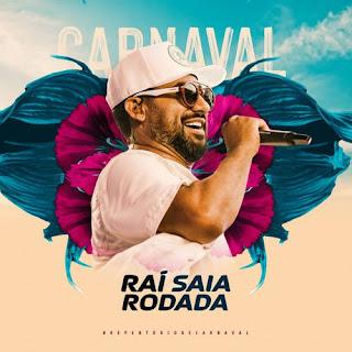 Rai Saia Rodada - Promocional de Carnaval - 2021