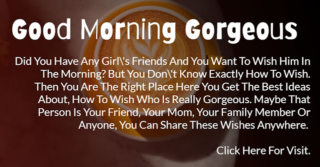"""Here you get the best """"Good Morning Gorgeous"""" messages that they love."""