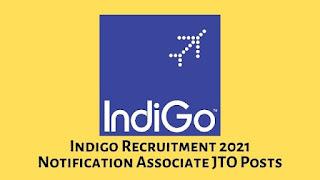 Indigo Recruitment 2021 Notification Associate JTO Posts