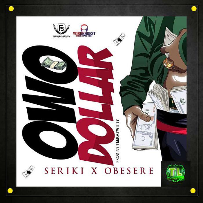 seriki-owo-dollar-ft-obesere-prod-by-teekaywitty-mp3-download
