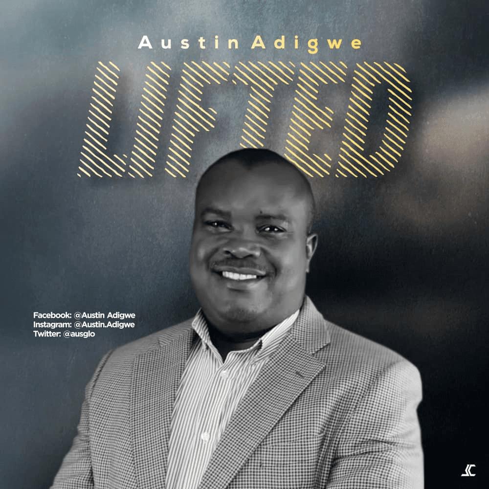 Austin Adigwe - Lifted Lyrics & Mp3 Download
