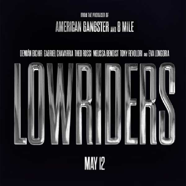 Lowriders, Lowriders Synopsis, Lowriders Trailer, Lowriders Review