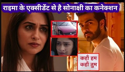 Shocking Twist! Rohit to leave Sonakshi for ex-girlfriend Rayma and past love in Kahan Hum Kahan Tum