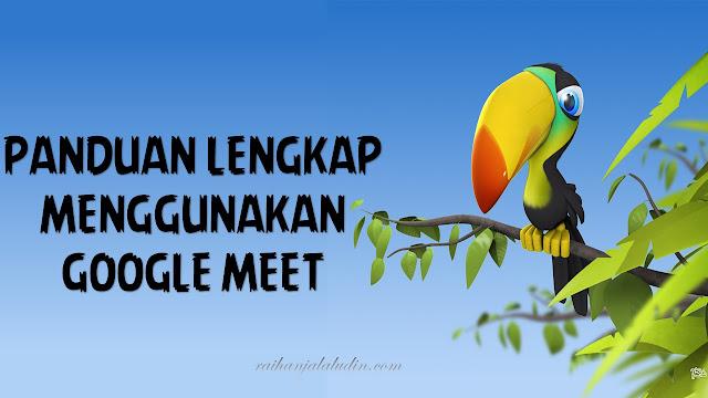 Panduan Lengkap Google Meet