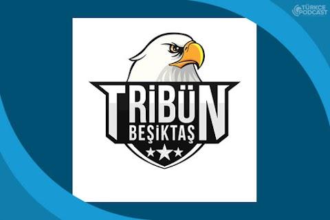 Tribün Beşiktaş Podcast