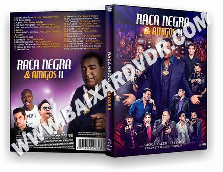 RAÇA NEGRA E AMIGOS VOL. 2 (2017) DVD-R OFICIAL