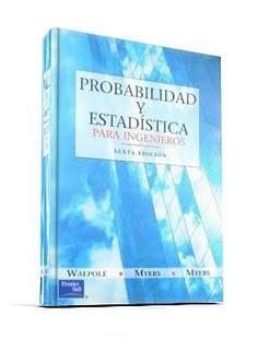 Probabilidad y Estadística para Ingenieros, 6ta Edición – Ronald E. Walpole, Raymond H. Myers & Myers