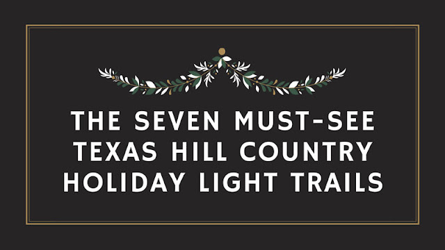 The Seven Must-See Texas Hill Country Holiday Light Trails