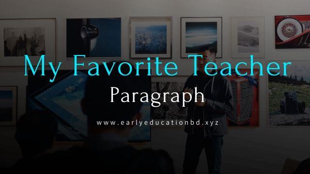 Short Paragraph on My Favorite Teacher Updated in 2020   EEB