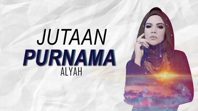 Lirik Lagu Alyah - Jutaan Purnama
