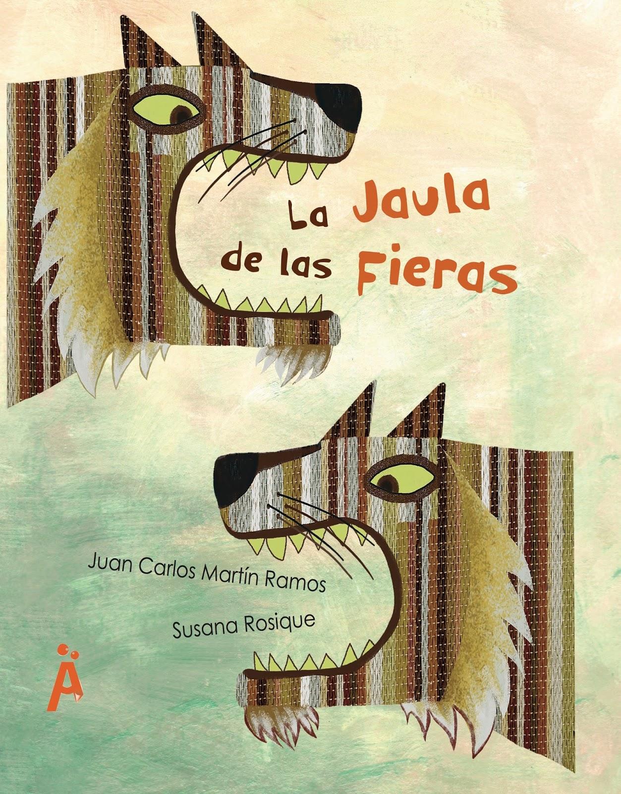 La jaula de lasfieras de Juan Carlos MartínRamos y Susana