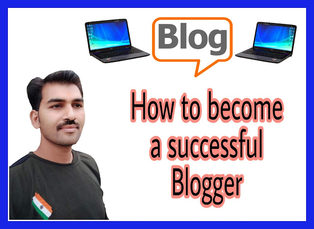How To Become A Successful Blogger ||7 Tips