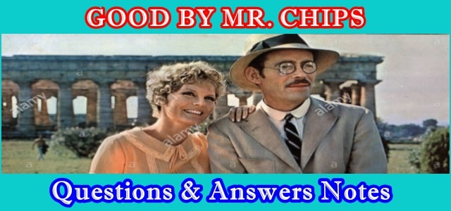 2nd Year English Good By Mr. Chips Questions and Answers Notess