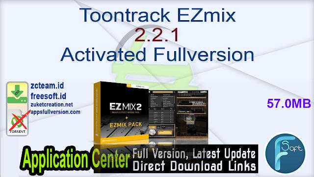 Toontrack EZmix 2.2.1 Activated Fullversion