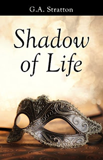 Shadow of Life - a story of eternal love by G.A. Stratton