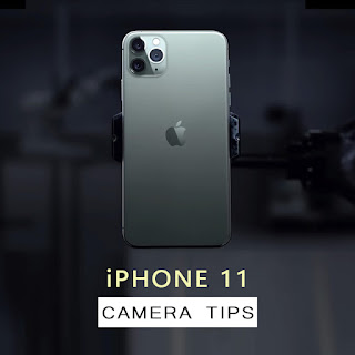 iphone 11  and 11 prop camera tips