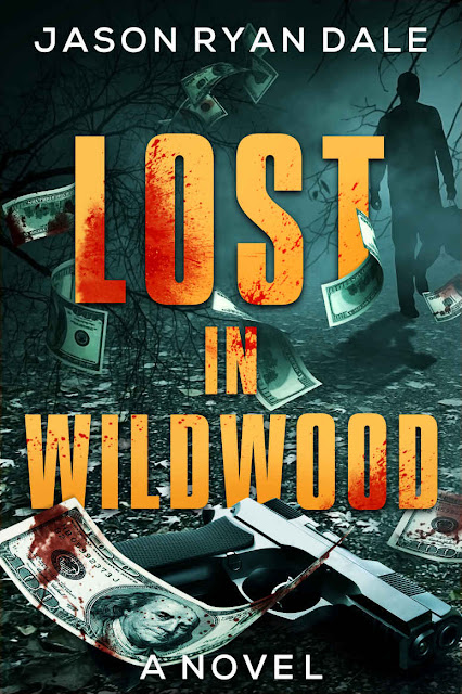 Lost in Wildwood (Journeys Down a Long Dark Road Book 1) by Jason Ryan Dale