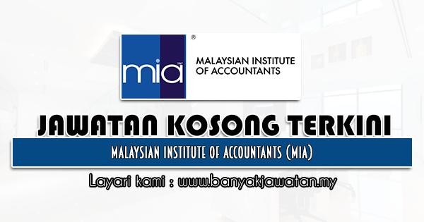 Jawatan Kosong 2021 di Malaysian Institute of Accountants (MIA)