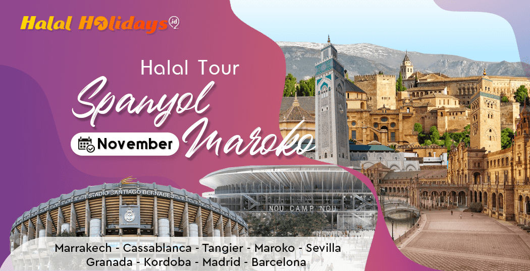 Paket Tour Spanyol Maroko Murah Bulan November 2022