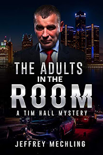 The Adults in the Room: A Tim Hall Mystery book promotion by Jeffrey Mechling