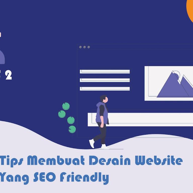 #Tips 2. Cara Membuat Desain Website Yang SEO Friendly