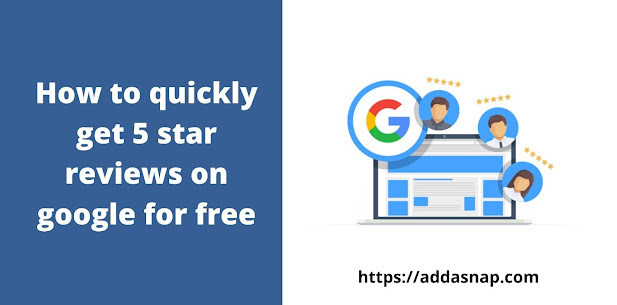 How to quickly get 5 star reviews on google for free?