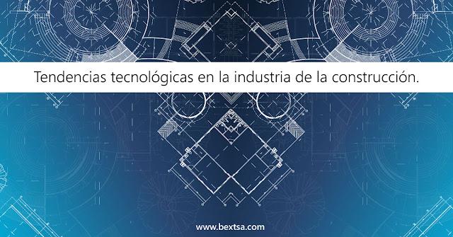 Tendencias tecnológicas en la industria de la construcción