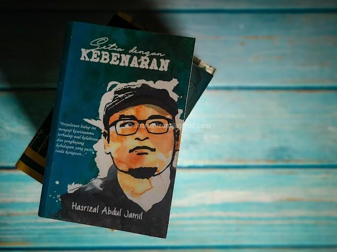 [Ulasan Buku] Setia Dengan Kebenaran Oleh Ustaz Hasrizal Abdul Jamil