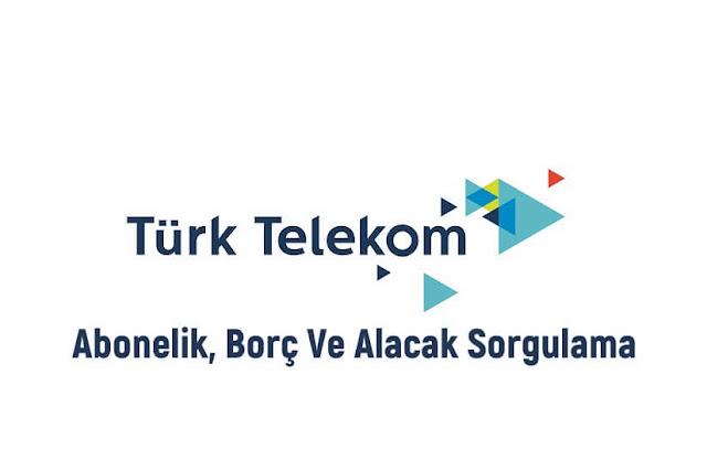 Türk Telekom Abonelik, Borç Ve Alacak Sorgulama