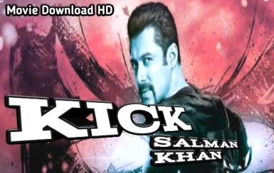 Kick Full Movie Salman Khan 2014 HD 1080p Download, salman khan movies