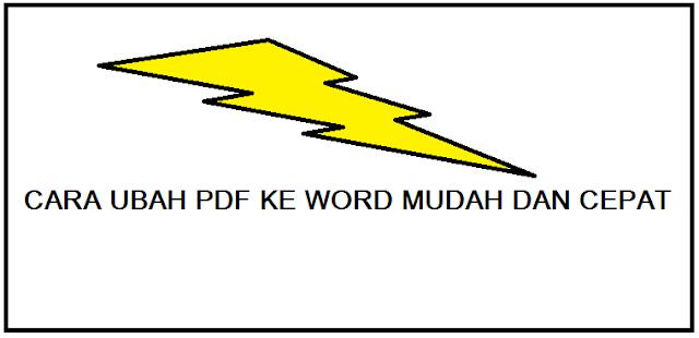 Cara Ubah PDF Ke Word Mudah dan Cepat