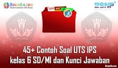 Lengkap - 45+ Contoh Soal UTS IPS kelas 6 SD/MI dan Kunci Jawaban