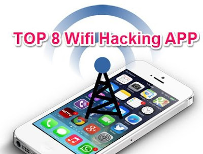 Top 8 Best WiFi Hacking Apps For Android 2017