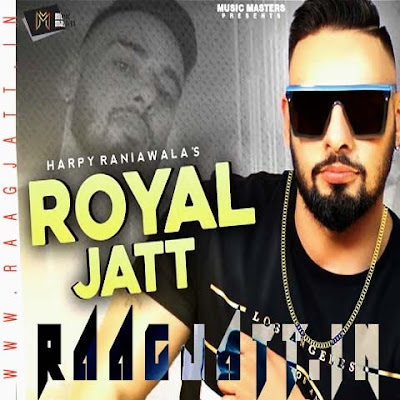 Royal Jatt by Harpy Raniawala lyrics