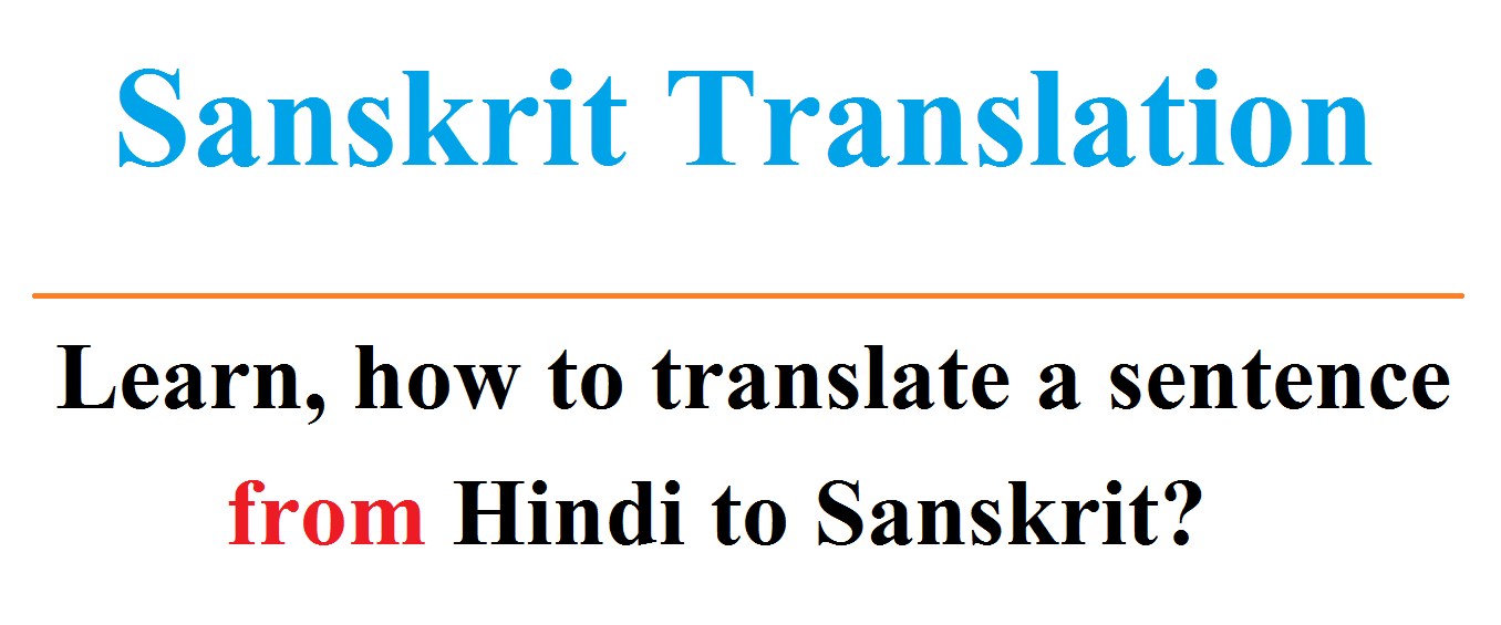 SANSKRIT TRANSLATION - LEARN SANSKRIT TRANSLATION - ONLINE