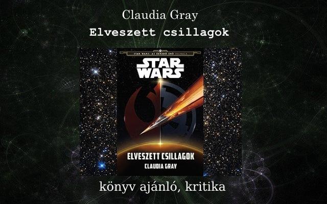 Claudia Gray Elveszett csillagok könyv ajánló, kritika
