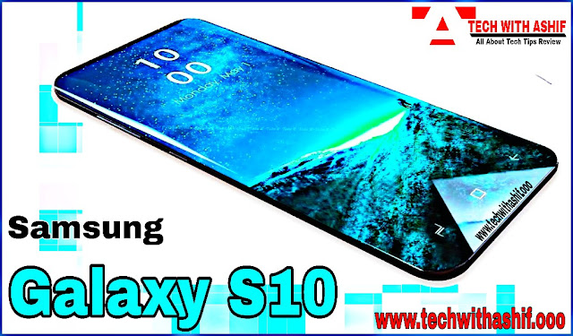 Samsung Galaxy S10 release date, price and Specification leaks
